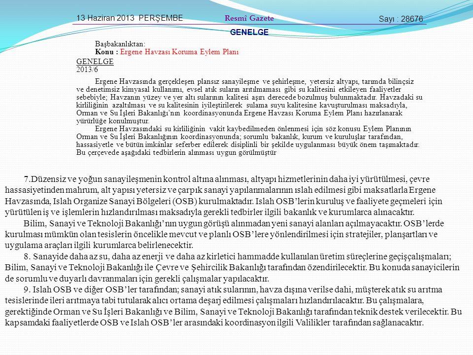 13 Haziran 2013 PERŞEMBE Resmî Gazete Sayı : 28676 GENELGE Başbakanlıktan: Konu : Ergene Havzası Koruma Eylem Planı GENELGE 2013/6 Ergene Havzasında g