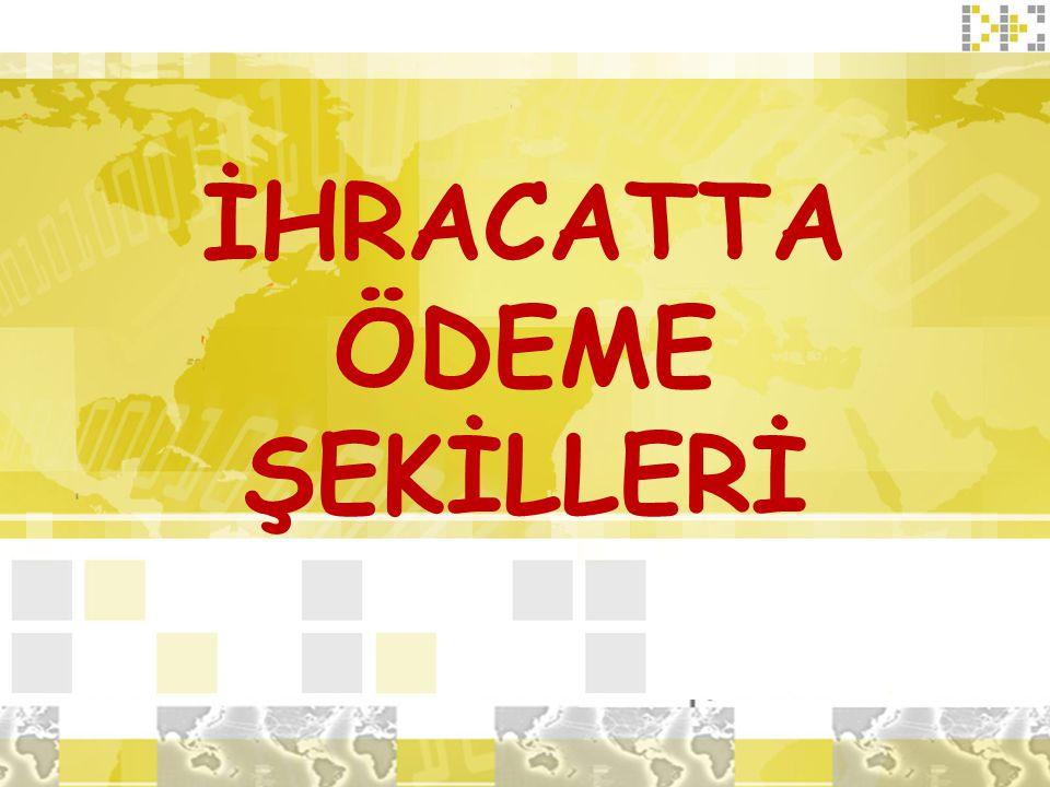 İHRACATTA ÖDEME ŞEKİLLERİ