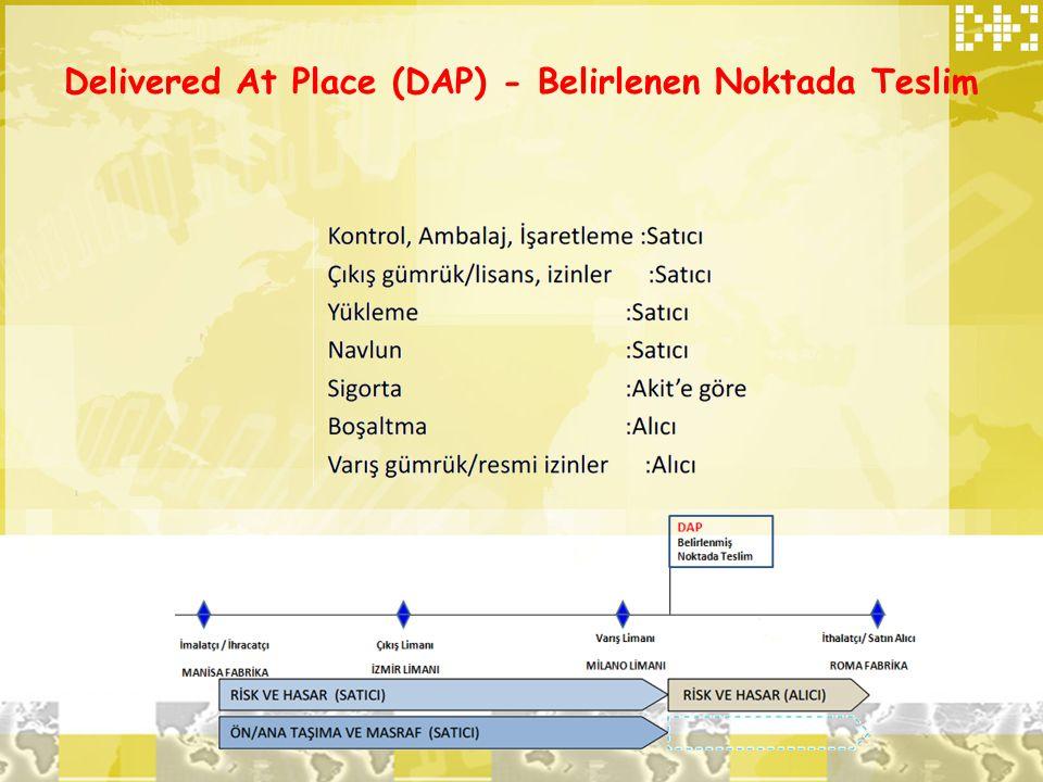 Delivered At Place (DAP) - Belirlenen Noktada Teslim