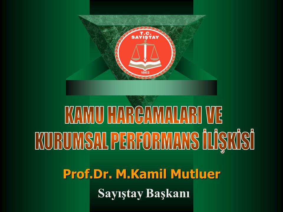 Prof.Dr. M.Kamil Mutluer Sayıştay Başkanı