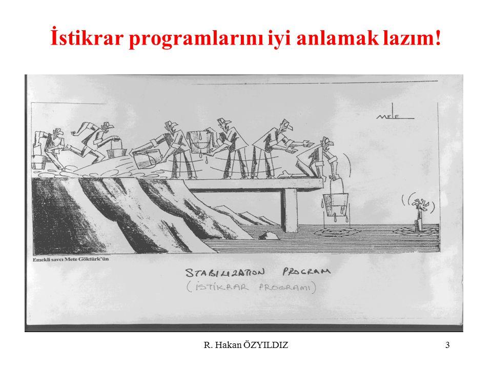 R. Hakan ÖZYILDIZ3 İstikrar programlarını iyi anlamak lazım!