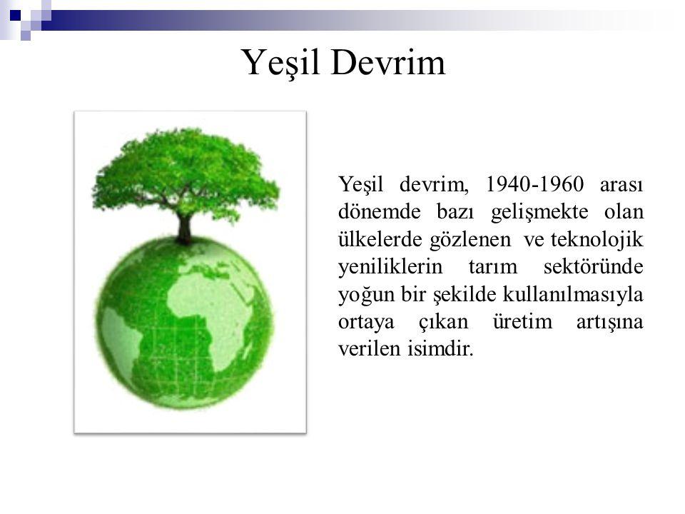 Yeşil Devrim Yeşil devrim, 1940-1960 arası dönemde bazı gelişmekte olan ülkelerde gözlenen ve teknolojik yeniliklerin tarım sektöründe yoğun bir şekil