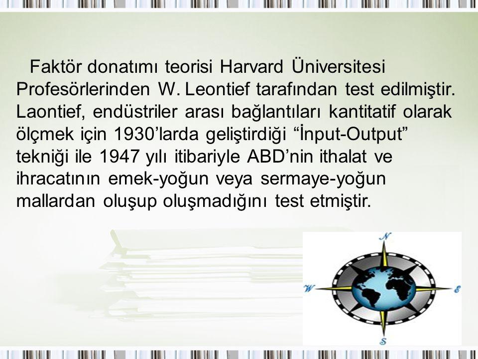 Faktör donatımı teorisi Harvard Üniversitesi Profesörlerinden W. Leontief tarafından test edilmiştir. Laontief, endüstriler arası bağlantıları kantita