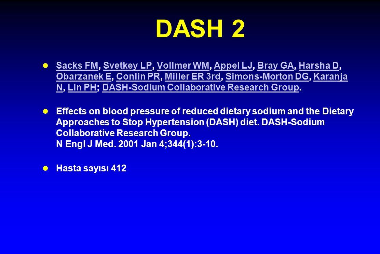 DASH 2 l Sacks FM, Svetkey LP, Vollmer WM, Appel LJ, Bray GA, Harsha D, Obarzanek E, Conlin PR, Miller ER 3rd, Simons-Morton DG, Karanja N, Lin PH; DA