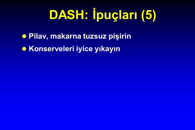 DASH: İpuçları (5) l Pilav, makarna tuzsuz pişirin l Konserveleri iyice yıkayın