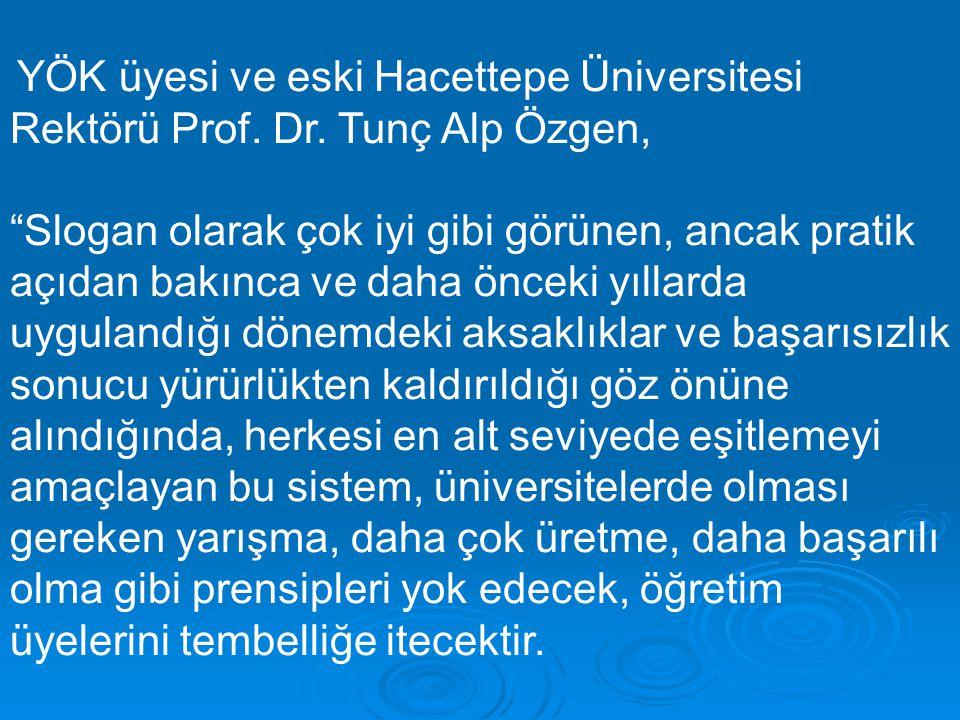 """YÖK üyesi ve eski Hacettepe Üniversitesi Rektörü Prof. Dr. Tunç Alp Özgen, """"Slogan olarak çok iyi gibi görünen, ancak pratik açıdan bakınca ve daha ön"""