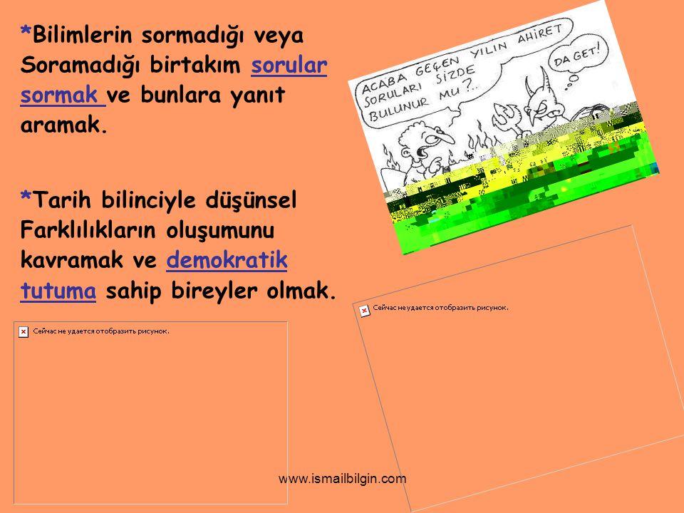 www.ismailbilgin.com *Bilimlerin sormadığı veya Soramadığı birtakım sorular sormak ve bunlara yanıt aramak.