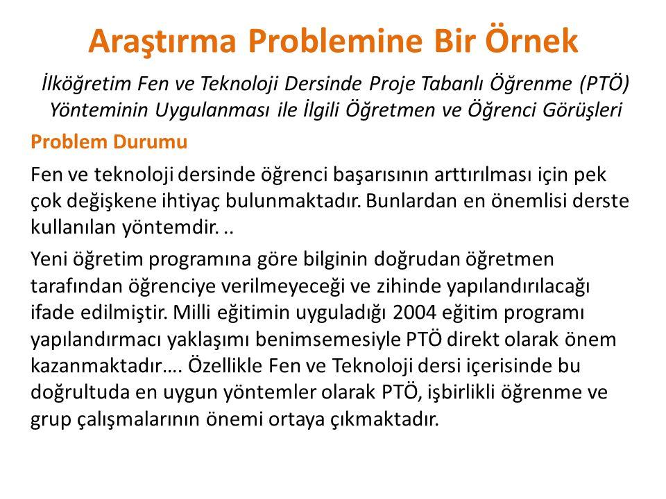 Araştırma Problemine Bir Örnek İlköğretim Fen ve Teknoloji Dersinde Proje Tabanlı Öğrenme (PTÖ) Yönteminin Uygulanması ile İlgili Öğretmen ve Öğrenci
