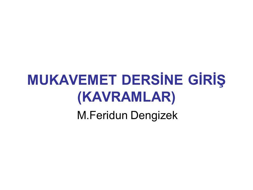 MUKAVEMET DERSİNE GİRİŞ (KAVRAMLAR) M.Feridun Dengizek