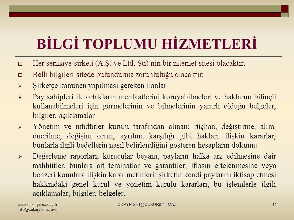 www.cukuryilmaz.av.tr info@cukuryilmaz.av.tr COPYRIGHT@ÇUKUR&YILMAZ11 BİLGİ TOPLUMU HİZMETLERİ  Her sermaye şirketi (A.Ş.