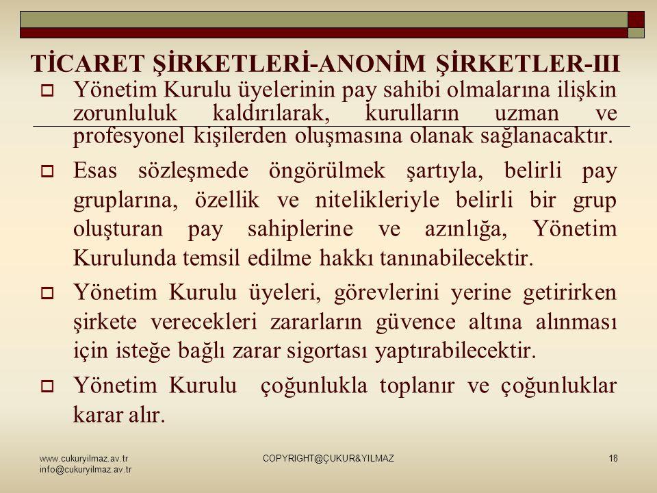 www.cukuryilmaz.av.tr info@cukuryilmaz.av.tr COPYRIGHT@ÇUKUR&YILMAZ18 TİCARET ŞİRKETLERİ-ANONİM ŞİRKETLER-III  Yönetim Kurulu üyelerinin pay sahibi o