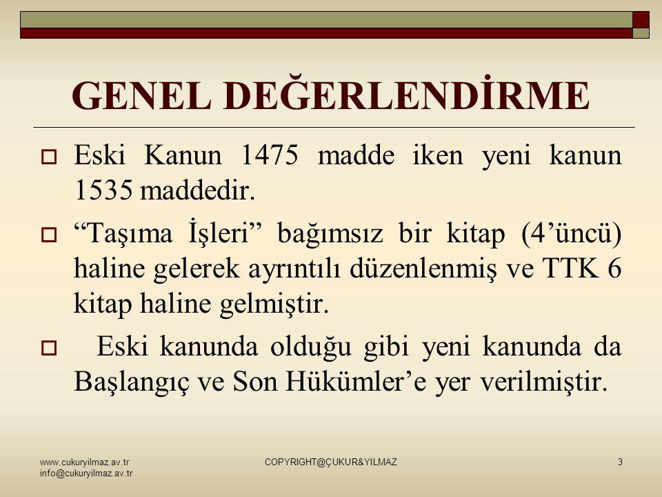 GENEL DEĞERLENDİRME  Eski Kanun 1475 madde iken yeni kanun 1535 maddedir.