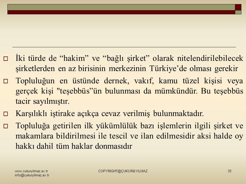 """www.cukuryilmaz.av.tr info@cukuryilmaz.av.tr COPYRIGHT@ÇUKUR&YILMAZ35  İki türde de """"hakim"""" ve """"bağlı şirket"""" olarak nitelendirilebilecek şirketlerde"""
