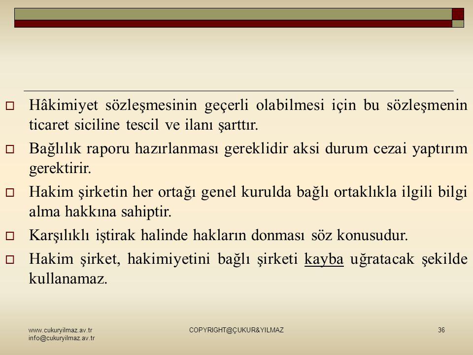 www.cukuryilmaz.av.tr info@cukuryilmaz.av.tr COPYRIGHT@ÇUKUR&YILMAZ36  Hâkimiyet sözleşmesinin geçerli olabilmesi için bu sözleşmenin ticaret sicilin