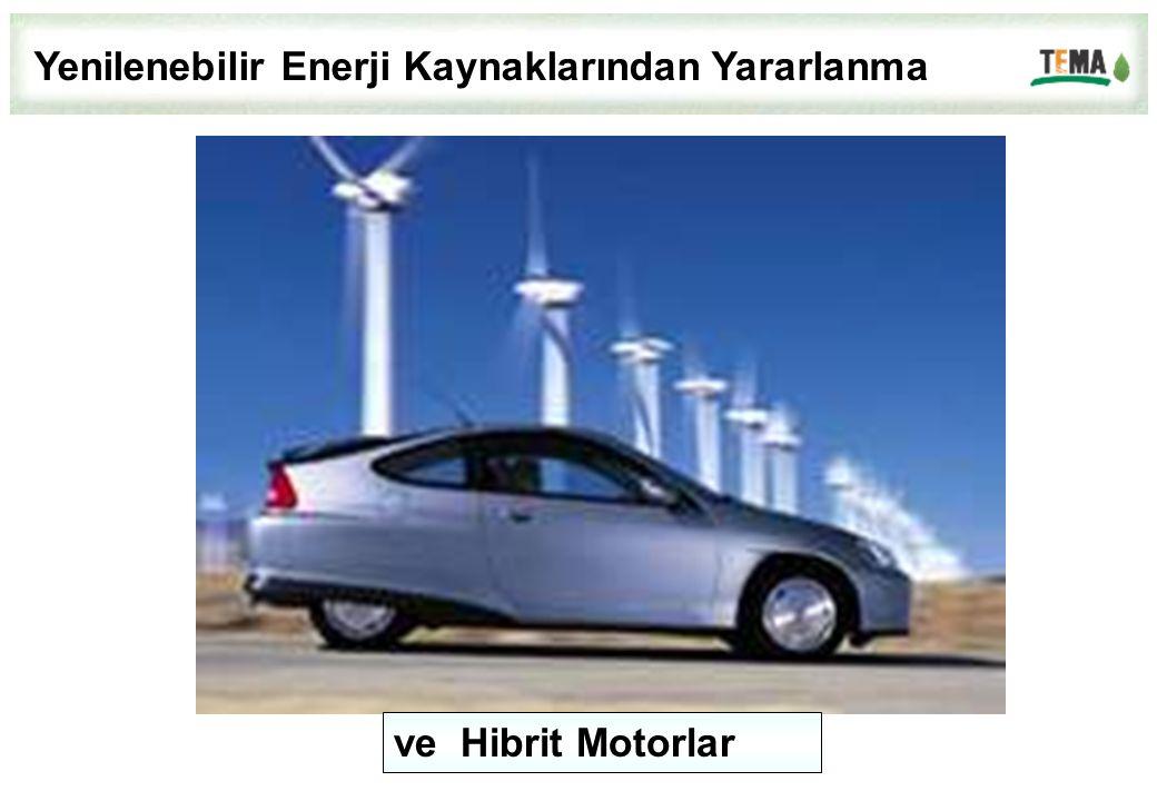 ve Hibrit Motorlar Yenilenebilir Enerji Kaynaklarından Yararlanma