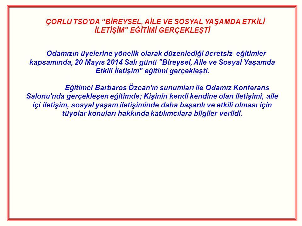 """ÇORLU TSO'DA """"BİREYSEL, AİLE VE SOSYAL YAŞAMDA ETKİLİ İLETİŞİM"""