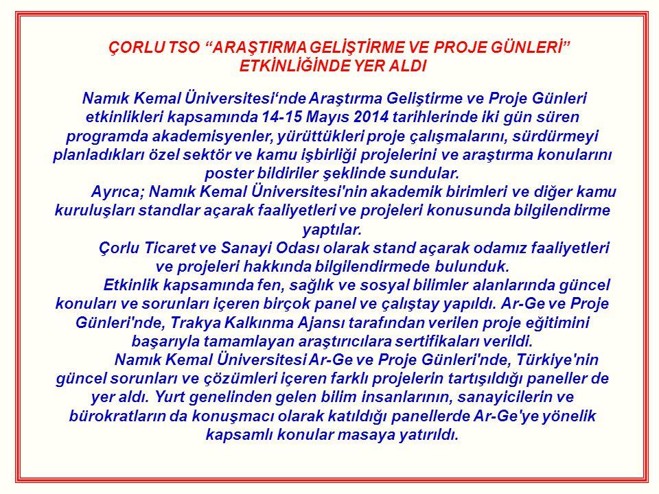 """ÇORLU TSO """"ARAŞTIRMA GELİŞTİRME VE PROJE GÜNLERİ"""" ETKİNLİĞİNDE YER ALDI Namık Kemal Üniversitesi'nde Araştırma Geliştirme ve Proje Günleri etkinlikler"""