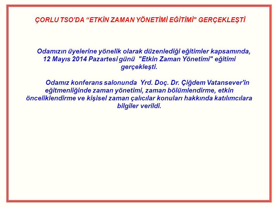 """ÇORLU TSO'DA """"ETKİN ZAMAN YÖNETİMİ EĞİTİMİ"""