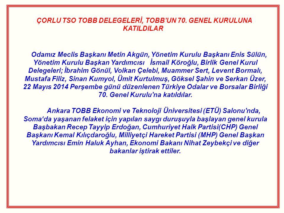 ÇORLU TSO TOBB DELEGELERİ, TOBB UN 70.