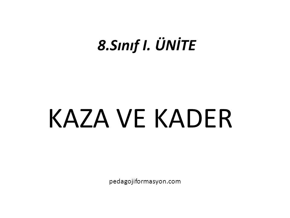8.Sınıf I. ÜNİTE KAZA VE KADER pedagojiformasyon.com