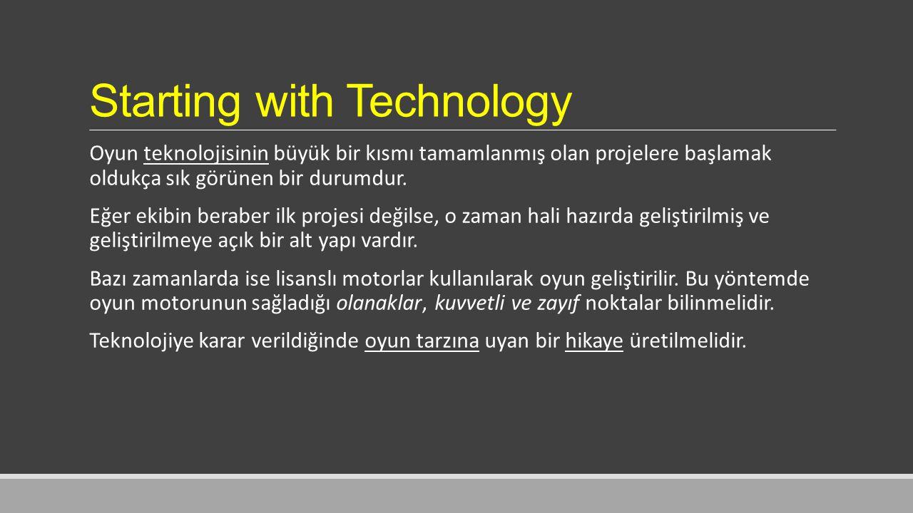 Starting with Technology Oyun teknolojisinin büyük bir kısmı tamamlanmış olan projelere başlamak oldukça sık görünen bir durumdur.