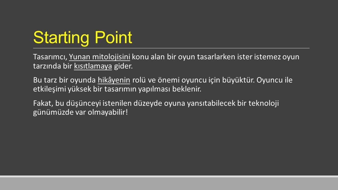 Starting Point Tasarımcı, Yunan mitolojisini konu alan bir oyun tasarlarken ister istemez oyun tarzında bir kısıtlamaya gider.
