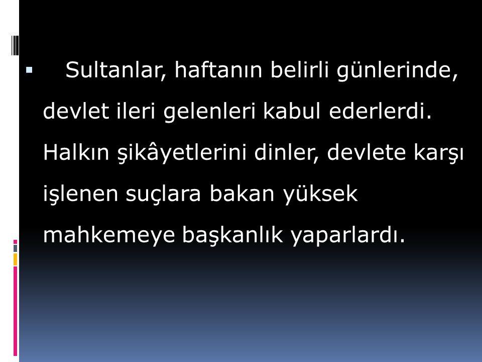  Büyük Selçuklu Devleti zama-nında, Türk medeniyeti çok yüksek bir seviyeye ulaşmıştır. Selçuklu sultanları, devleti adaletle idare etmeye büyük önem