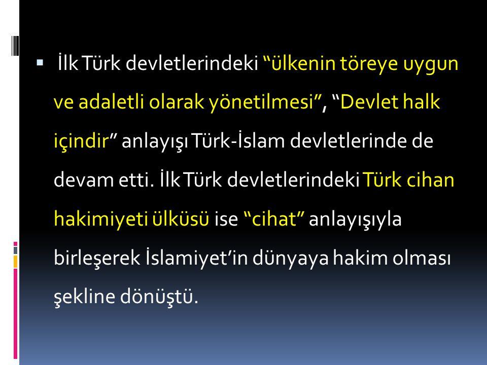  Türk Devlet geleneğinin esasını teşkil ettiği Selçuklu devlet teşkilatı; Karahanlı, Sâmânlı, Gazneli ve Abbasî devletleri teşkilatlarından geniş ölç