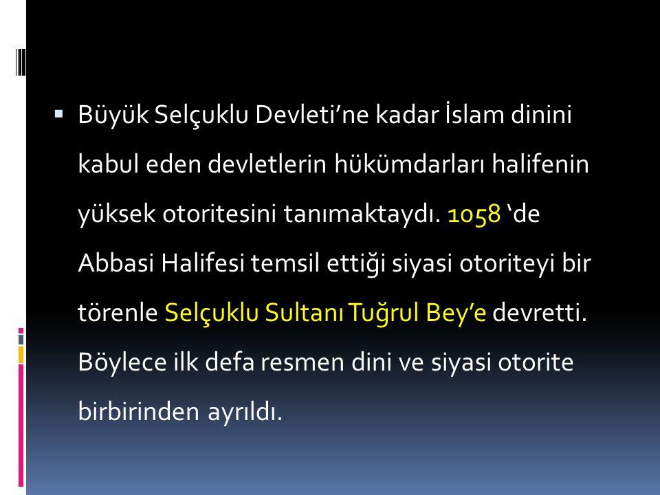 """ İlk Türk devletlerindeki """"ülkenin töreye uygun ve adaletli olarak yönetilmesi"""", """"Devlet halk içindir"""" anlayışı Türk-İslam devletlerinde de devam ett"""
