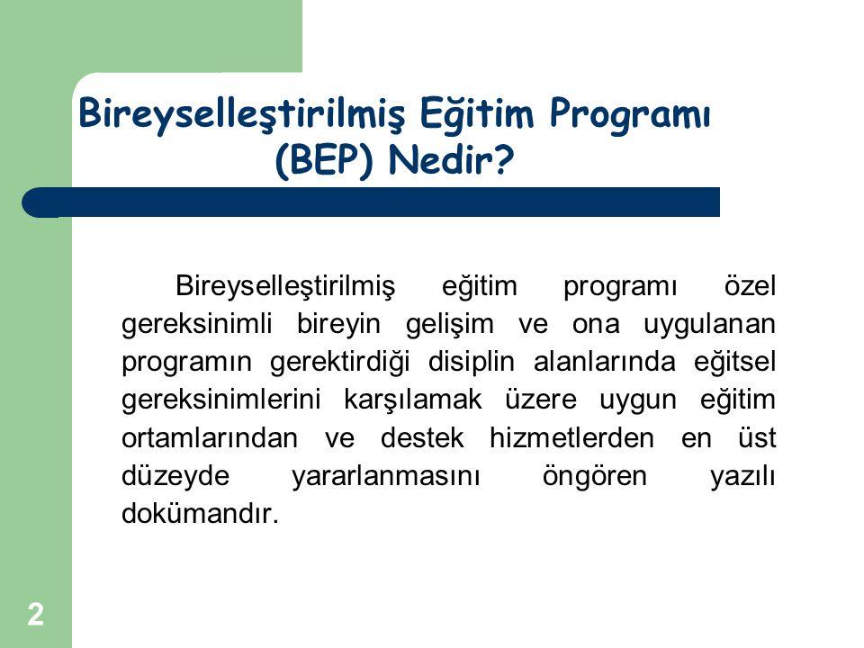 2 Bireyselleştirilmiş eğitim programı özel gereksinimli bireyin gelişim ve ona uygulanan programın gerektirdiği disiplin alanlarında eğitsel gereksini