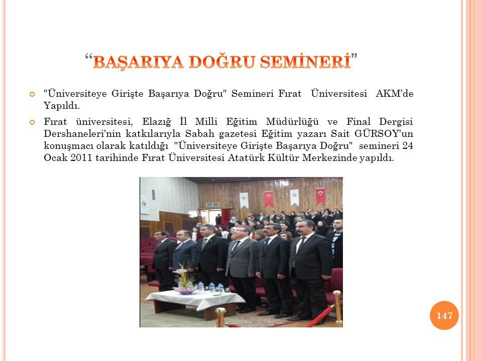 Üniversiteye Girişte Başarıya Doğru Semineri Fırat Üniversitesi AKM'de Yapıldı.