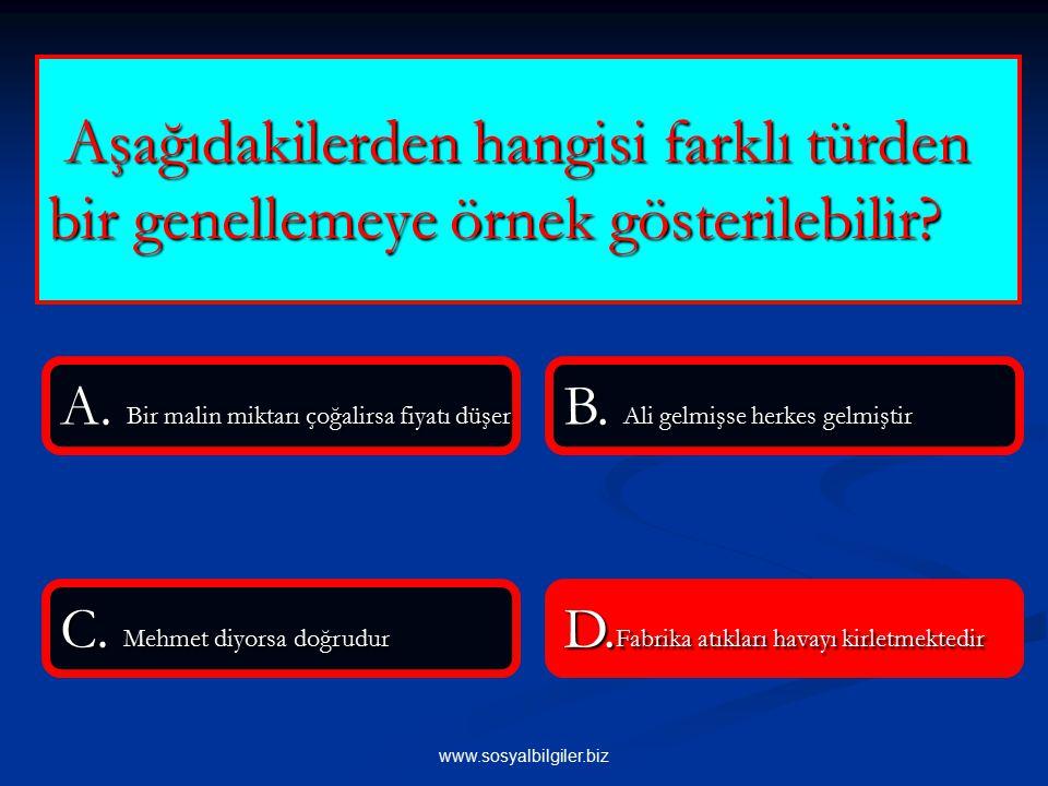 www.sosyalbilgiler.biz Aşağıdakilerden hangisi farklı türden bir genellemeye örnek gösterilebilir.