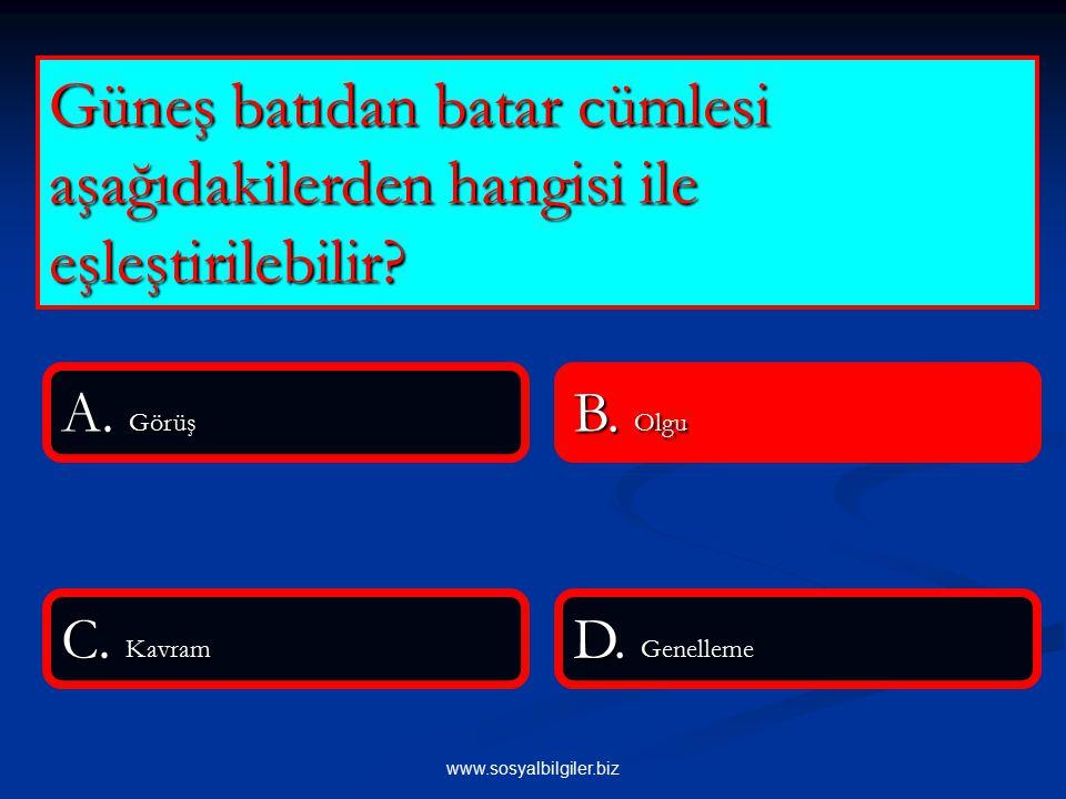 www.sosyalbilgiler.biz Güneş batıdan batar cümlesi aşağıdakilerden hangisi ile eşleştirilebilir.