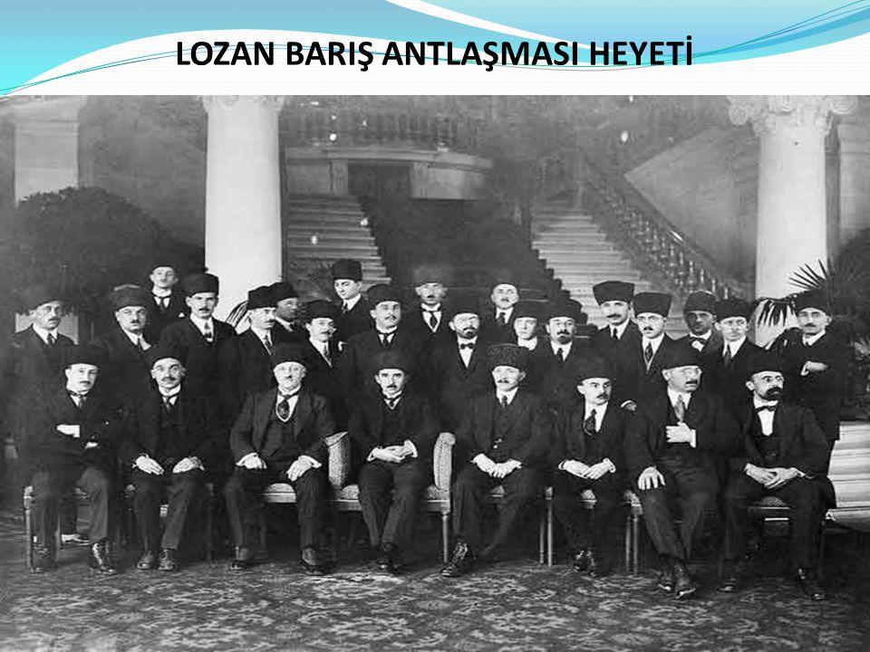 LOZAN BARIŞ ANTLAŞMASI HEYETİ