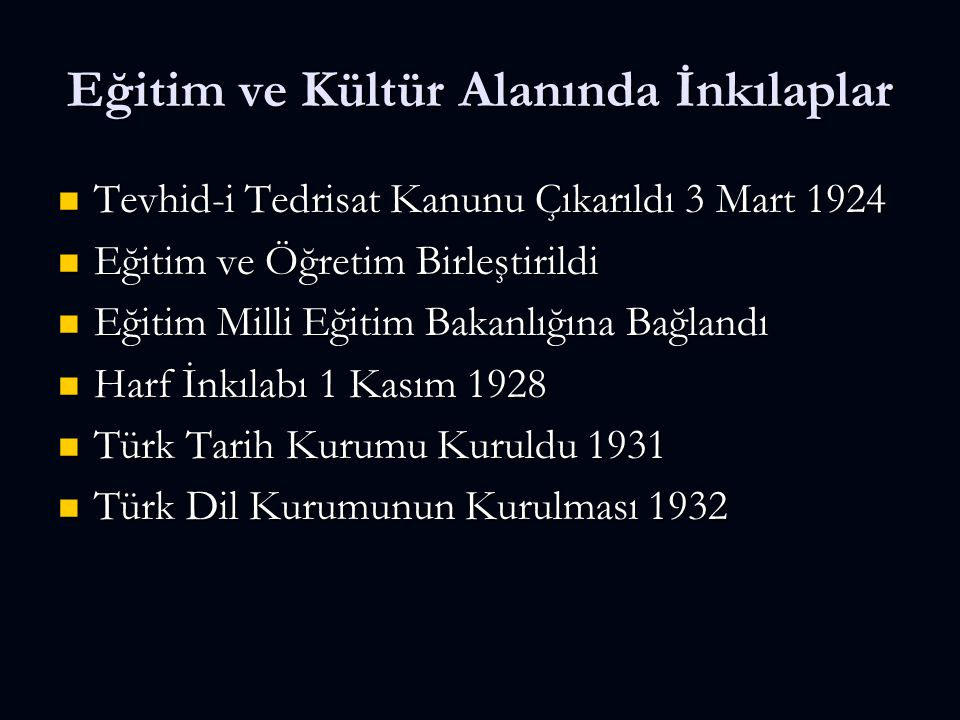 Eğitim ve Kültür Alanında İnkılaplar Tevhid-i Tedrisat Kanunu Çıkarıldı 3 Mart 1924 Tevhid-i Tedrisat Kanunu Çıkarıldı 3 Mart 1924 Eğitim ve Öğretim B