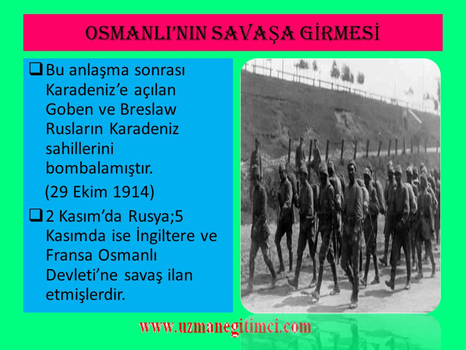OSMANLI'NIN SAVA Ş A G İ RMES İ  Osmanlı Devleti,kendisine sığınan Alman gemilerinin isimlerini Yavuz(Goben) ve Midilli(Breslaw) olarak değiştirmişti
