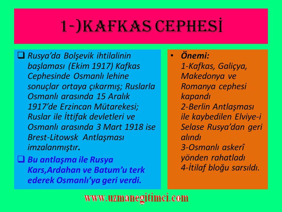 OSMANLI DEVLET İ 'N İ N SAVA Ş TI Ğ I CEPHELER 1-KAFKAS CEPHESİ:  Çanakkale savaşlarından sonra Kafkas cephesine atanan Mustafa Kemal Paşa 8 Ağustos