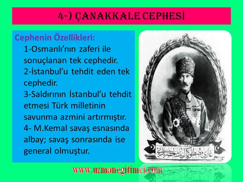 4-) ÇANAKKALE CEPHES İ 8-Osmanlı'nın saygınlığı arttı. 9-İngiliz ve Fransız donanmalarının da mağlup olabileceği görüldü 10-Sömürge altındaki milletle