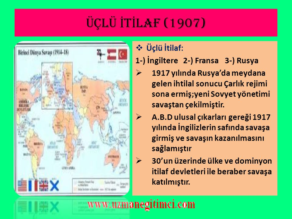 ÜÇLÜ İ TT İ FAK (1882)  Devletler arasındaki çıkar çatışmaları ittifak ve itilaf gruplarının doğmasına neden oldu.  Üçlü İttifak: 1)Almanya 2)İtalya