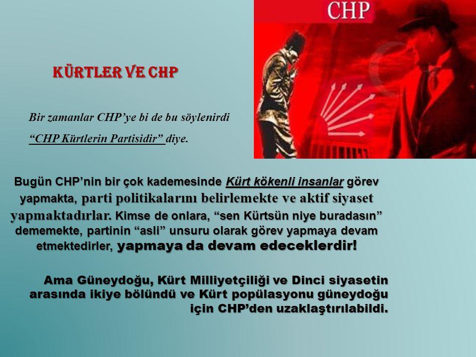 """Kürtler ve CHP Bir zamanlar CHP'ye bi de bu söylenirdi """"CHP Kürtlerin Partisidir"""" diye. Bugün CHP'nin bir çok kademesinde Kürt kökenli insanlar görev"""