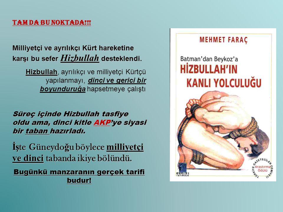Tam da bu noktada!!! Milliyetçi ve ayrılıkçı Kürt hareketine karşı bu sefer Hizbullah desteklendi. Hizbullah Hizbullah, ayrılıkçı ve milliyetçi Kürtçü