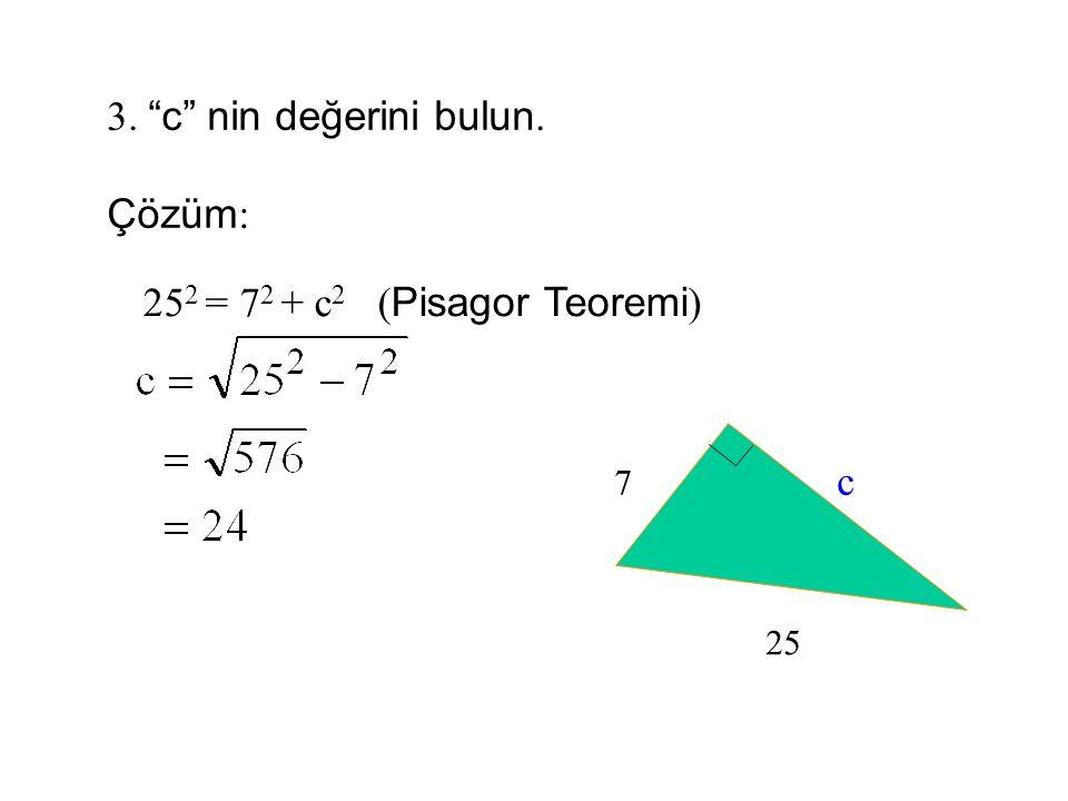 """2. """"b"""" nin değerini bulun. Çözüm : 10 2 = 6 2 + b 2 ( Pisagor teoremi ) 6 10 b"""