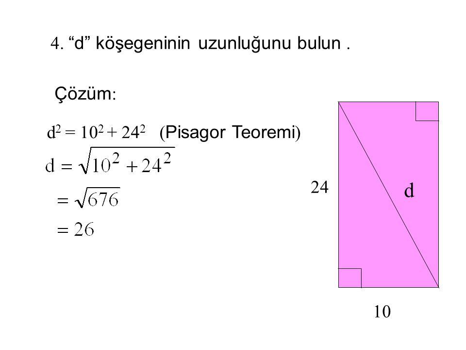 """3. """"c"""" nin değerini bulun. Çözüm : 25 2 = 7 2 + c 2 ( Pisagor Teoremi ) 25 7 c"""