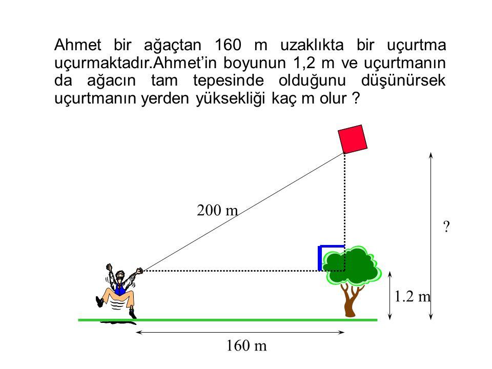 16 km 12 km A B C Çözüm : Şekilden, AB = 16 BC = 12 AC 2 = AB 2 + BC 2 ( Pisagor Teoremi ) AC 2 = 16 2 + 12 2 AC 2 = 400 AC = 20 Arabanın başlangıç no