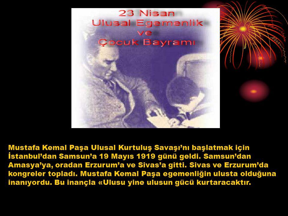 Mustafa Kemal Paşa Ulusal Kurtuluş Savaşı'nı başlatmak için İstanbul'dan Samsun'a 19 Mayıs 1919 günü geldi.