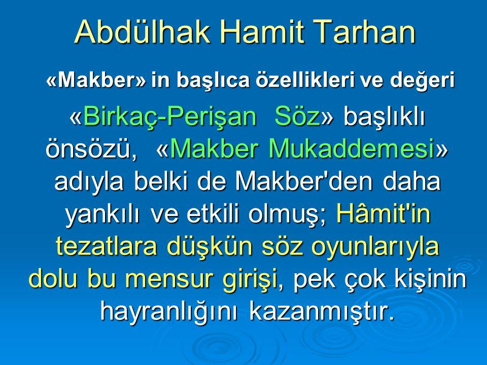 Abdülhak Hamit Tarhan «Makber» in başlıca özellikleri ve değeri «Makber» in başlıca özellikleri ve değeri «Birkaç-Perişan Söz» başlıklı önsözü, «Makbe