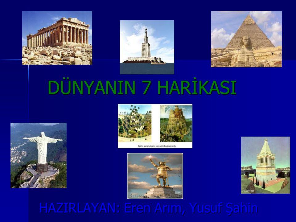 KEOPS PİRAMİDİ Sanıldığının aksine 3 piramidin hepsi dünyanın yedi harikası listesine dahil değil.