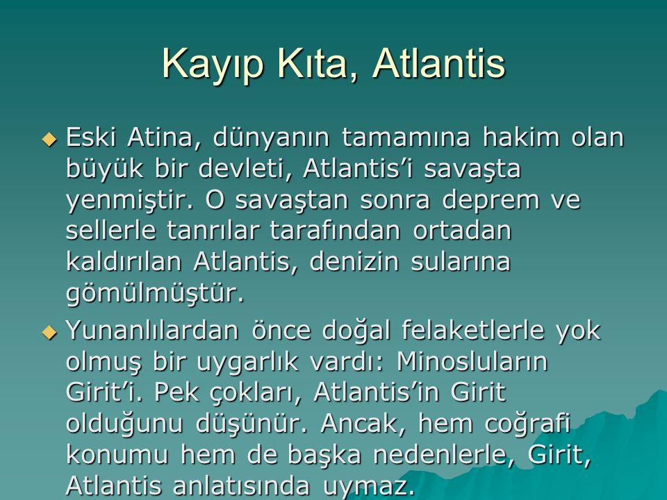 Kayıp Kıta, Atlantis  Eski Atina, dünyanın tamamına hakim olan büyük bir devleti, Atlantis'i savaşta yenmiştir.