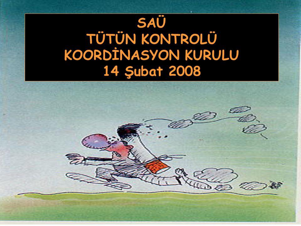 SAÜ TÜTÜN KONTROLÜ KOORDİNASYON KURULU 14 Şubat 2008
