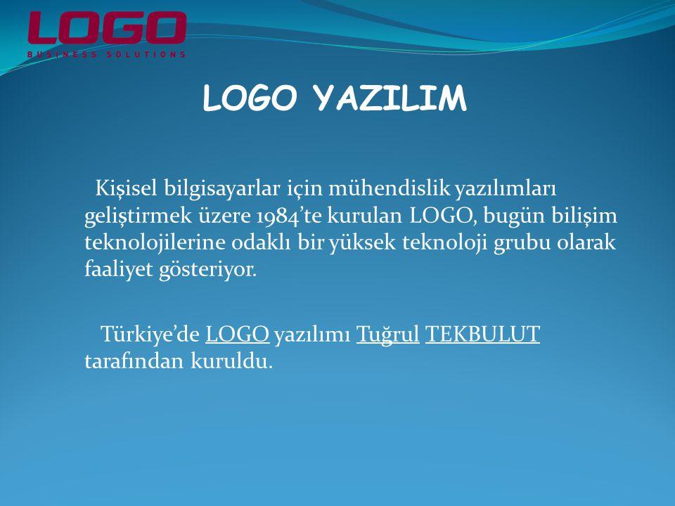 LOGO YAZILIM Kişisel bilgisayarlar için mühendislik yazılımları geliştirmek üzere 1984'te kurulan LOGO, bugün bilişim teknolojilerine odaklı bir yüksek teknoloji grubu olarak faaliyet gösteriyor.